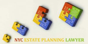 Read more about the article NYC ESTATE PLANNING LAWYER